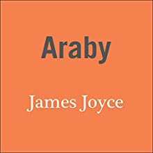 Araby (       UNABRIDGED) by James Joyce Narrated by John Telfer