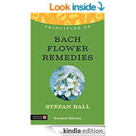 Principles of Bach Flower Remedies: What it is, how it works, and what it can do for you (Principles of...)