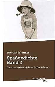Spaßgedichte Band 2: Illustrierte Geschichten in Gedichten (German