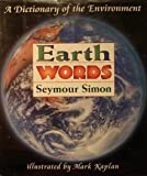 Earth Words: A Dictionary of the Environment (0060202335) by Simon, Seymour