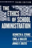 img - for Kenneth A. Strike: The Ethics of School Administration (Paperback); 2005 Edition book / textbook / text book