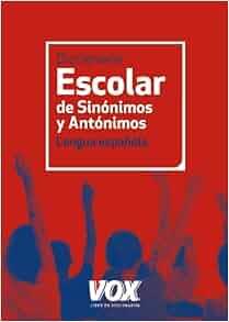 Diccionario escolar de sinonimos y antonimos de la lengua ... - photo#28