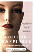 Artificial Happiness: The Dark Side Of The New Happy Class
