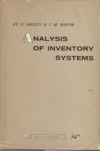 Analysis of inventory systems (Prentice-Hall international series in management), by G Hadley