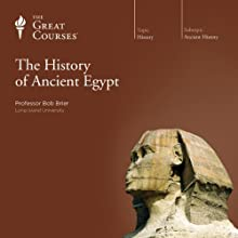 The History of Ancient Egypt Lecture by  The Great Courses Narrated by Professor Bob Brier