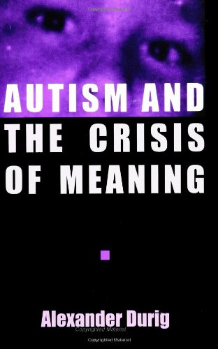 Autism and the Crisis of Meaning