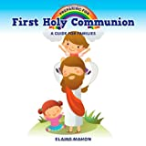 Preparing For First Holy Communion: A Guide for Families