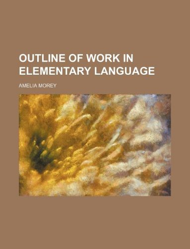 Outline of work in elementary language