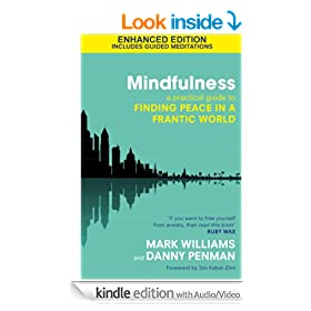 Mindfulness (Kindle Enhanced Edition): A Practical Guide to Peace in a Frantic World