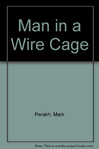 Man in a Wire Cage