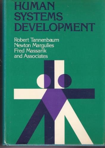 Human Systems Development (Jossey Bass Business and Management Series), Robert Tannenbaum, Newton Margulies