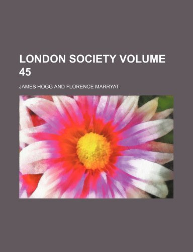 London society Volume 45