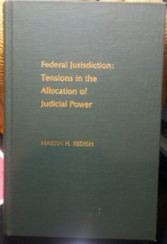 Federal jurisdiction: Tensions in the allocation of judicial power