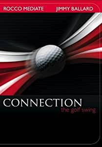 Connection: The Golf Swing Featuring Rocco Mediate and Jimmy Ballard