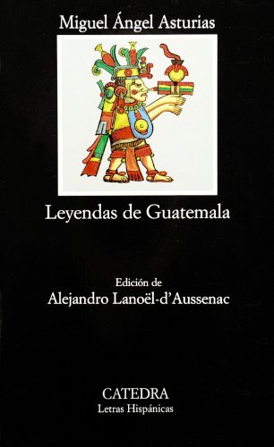 Leyendas de Guatemala/Guatemala Legends (Letras Hispanicas, 400) (Spanish Edition)