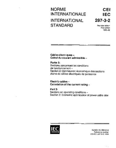 Iec 60287-3-2 Ed. 1.0 B:1995, Electric Cables - Calculation Of The Current Rating - Part 3: Sections On Operating Conditions - Section 2: Economic Optimization Of Power Cable Size