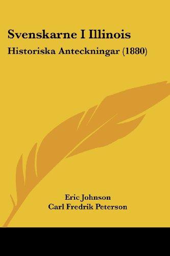 Svenskarne I Illinois: Historiska Anteckningar (1880)