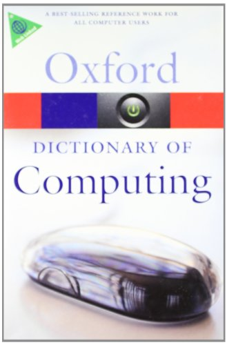 A Dictionary of Computing (Oxford Quick Reference)