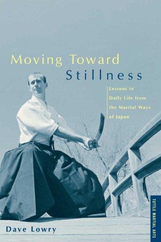 Dave Lowry - Moving Toward Stillness