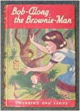 Bob Along the Brownie Man and Timothy's Cradle