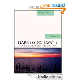 Harnessing Java 7 (A Comprehensive Approach to Learning Java)
