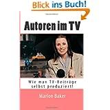 Autoren im TV: Wie man TV-Beiträge selbst produziert