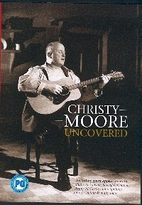 Christy Moore - Uncovered [DVD]