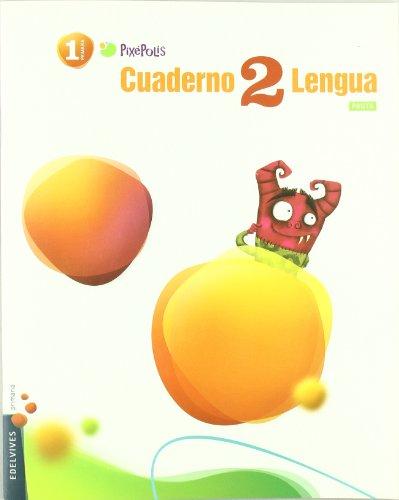 Cuaderno 2 Lengua / Workbook 2 Spanish Language: Primaria 1 / Elementary grade 1 (Pixepolis) (Spanish Edition)