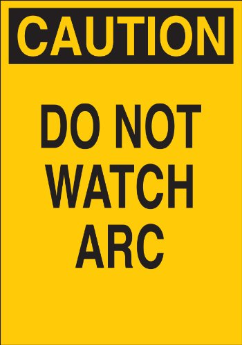 "Brady 41147 Aluminum, 14"" X 10"" Caution Sign Legend, ""Do Not Watch Arc"""