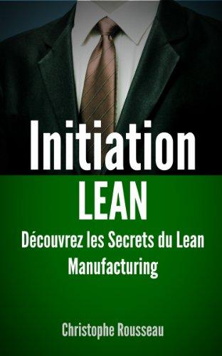 Couverture du livre Initiation Lean : Découvrez les Secrets du Lean Manufacturing
