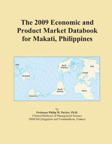 The 2009 Economic and Product Market Databook for Makati, Philippines