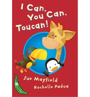 [(I Can, You Can, Toucan: Green Banana )] [Author: Sue Mayfield] [Mar-2005] (You Can Toucan compare prices)