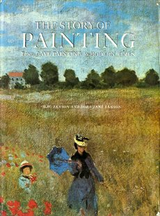 The Story of Painting : From Cave Painting to Modern Times, H. W. Janson, Dora Jane Janson