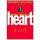 Straight Through the Heart: How the Liberals Abandoned the Just Society and What Canadians Can Do About It (000638580X) by Barlow, Maude