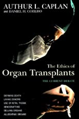 The Ethics of Organ Transplants