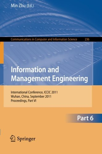 Information And Management Engineering: International Conference, Iccic 2011, Held In Wuhan, China, September 17-18, 2011. Proceedings, Part Vi (Communications In Computer And Information Science)