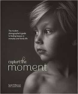 Capture the Moment: The Modern Photographer's Guide to
