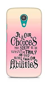 AMEZ our choices show what we are Back Cover For Motorola Moto G2