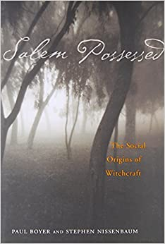 essays on salem possessed the social origins of witchcraft The law of the salem witch trials is a fascinating mix of biblical  an essay by  increase mather, a prominent minister, may have helped  salem possessed:  the social origins of witchcraft (harvard university press, bf1576.