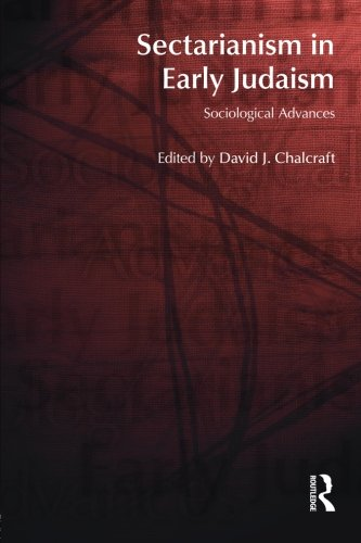 Sectarianism in Early Judaism: Sociological Advances (BibleWorld)