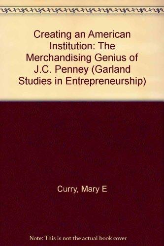 creating-an-american-institution-the-merchandising-genius-of-jc-penney-studies-in-entrepreneurship