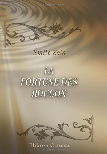 EMILE ZOLA - La fortune des Rougon (French Edition)