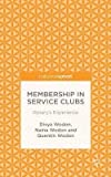 img - for Membership in Service Clubs : Rotary's Experience (Hardcover)--by Divya Wodon [2014 Edition] book / textbook / text book