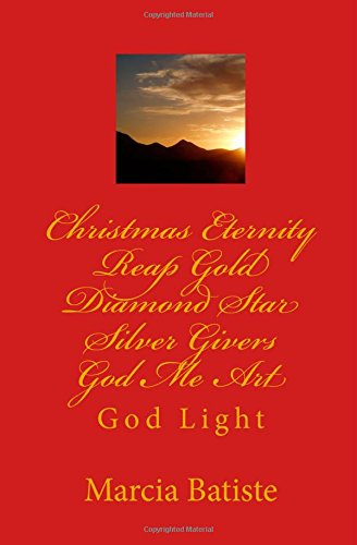 Christmas Eternity Reap Gold Diamond Star Silver Givers God Me Art: God Light