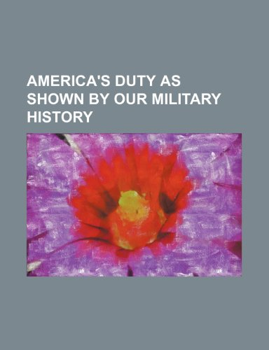 America's duty as shown by our military history