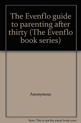 the-evenflo-guide-to-parenting-after-thirty-the-evenflo-book-series