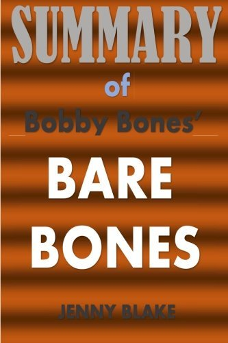 Summary of BARE BONES: A Synopsis of Bobby Bones' Book | I'm Not Lonely If You're Reading This Book
