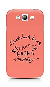 AMEZ dont look back you are not going that way Back Cover For Samsung Grand Neo Plus