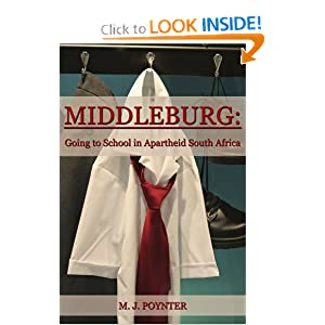 Middleburg: Going to School in Apartheid South Africa M. J. Poynter