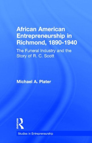 African American Entrepreneurship in Richmond, 1890-1940: The Funeral Industry and the Story of R.C. Scott (Garland Stud